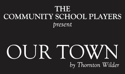 "The Community School Players Present ""Our Town"""